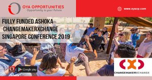 Fully Funded Ashoka ChangemakerXchange Singapore Conference 2019