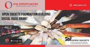 Open Society Foundation Building Social Base Grant