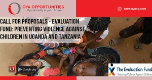 Call for Proposals - Evaluation Fund: Preventing Violence Against Children in Uganda and Tanzania