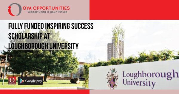 Fully Funded Inspiring Success Scholarship at Loughborough University