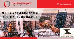 Akili Dada Young Women Social Entrepreneurs in Kenya 2019