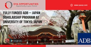 Fully Funded ADB – Japan Scholarship Program at University of Tokyo, Japan