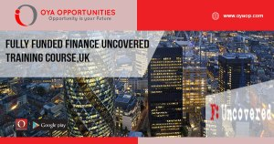 Fully Funded Finance Uncovered Training Course,UK