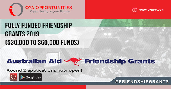 Fully Funded Friendship Grants 2019 ($30,000 to $60,000 Funds)