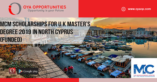 MCM Scholarships for U.K Master's Degree 2019 in North Cyprus (Funded)