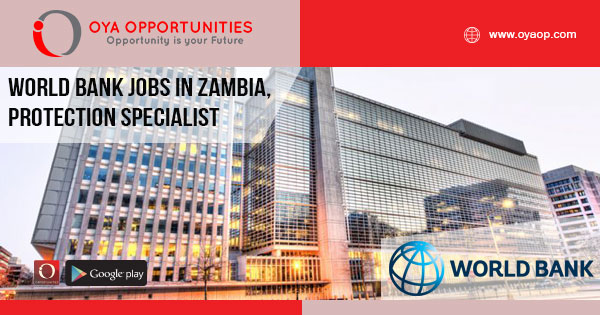 World Bank jobs in Zambia, Protection Specialist