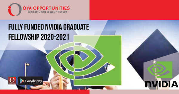 Fully Funded Nvidia Graduate Fellowship 2020-2021