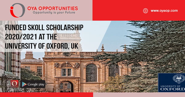 Funded Skoll Scholarship 2020/2021 at The University of Oxford, UK
