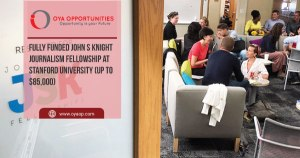 Fully Funded John S Knight Journalism Fellowship at Stanford University (up to $85,000)