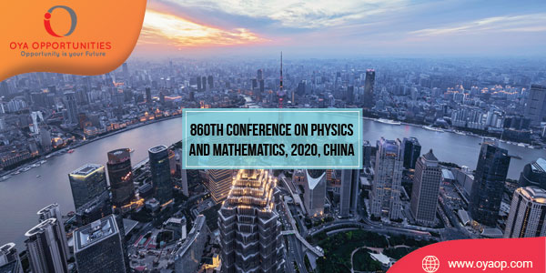 860th Conference on Physics and Mathematics, 2020, China