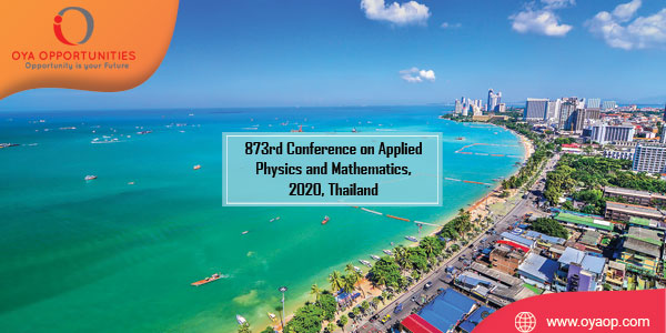 873rd Conference on Physics and Mathematics, 2020, Thailand