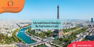 Fully-funded Doctoral Fellowship in Max Plank Institute in France