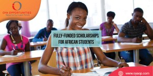 Fully-funded Scholarships for African Students