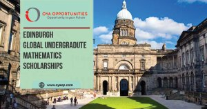 The University of Edinburgh grants Global Undergraduate Mathematics Scholarships for students with outstanding abilities,