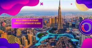World Congress on Otology, Rhinology & Laryngology in Dubai