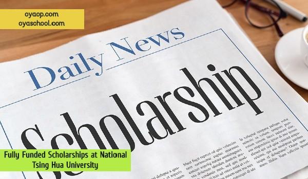 Fully Funded Scholarships at National Tsing Hua University