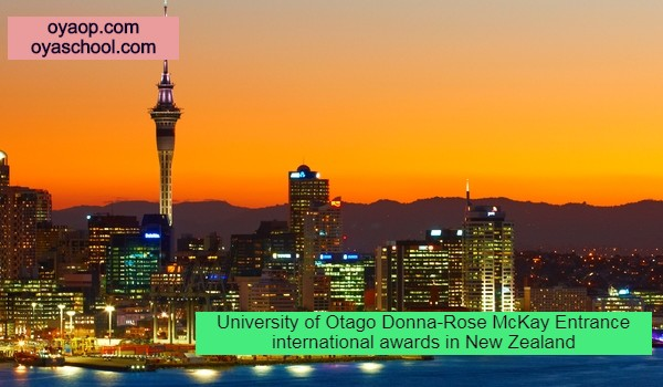University of Otago Donna-Rose McKay Entrance international awards in New Zealand