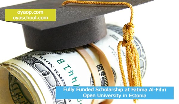 Fully Funded Scholarship at Fatima Al-Fihri Open University in Estonia