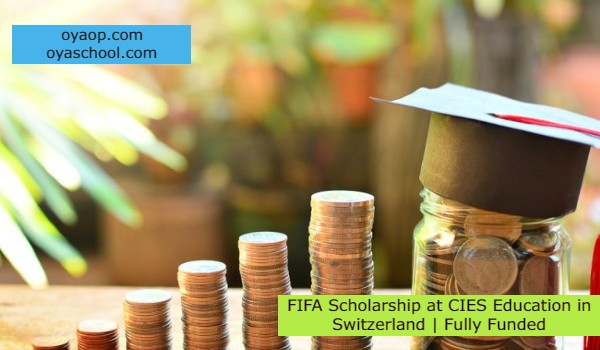 FIFA Scholarship at CIES Education in Switzerland | Fully Funded