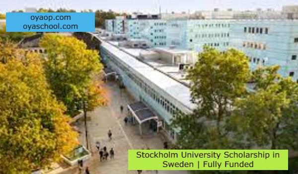 Stockholm University Scholarship in Sweden   Fully Funded