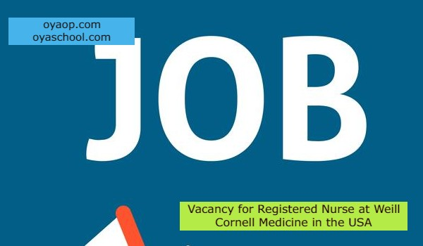 Vacancy for Registered Nurse at Weill Cornell Medicine in the USA