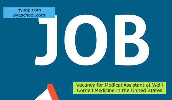Vacancy for Medical Assistant at Weill Cornell Medicine in the United States
