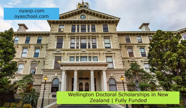 Wellington Doctoral Scholarships in New Zealand   Fully Funded