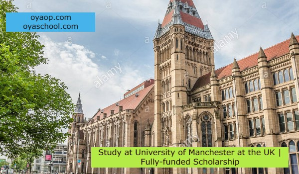 Study at University of Manchester at the UK   Fully-funded Scholarship