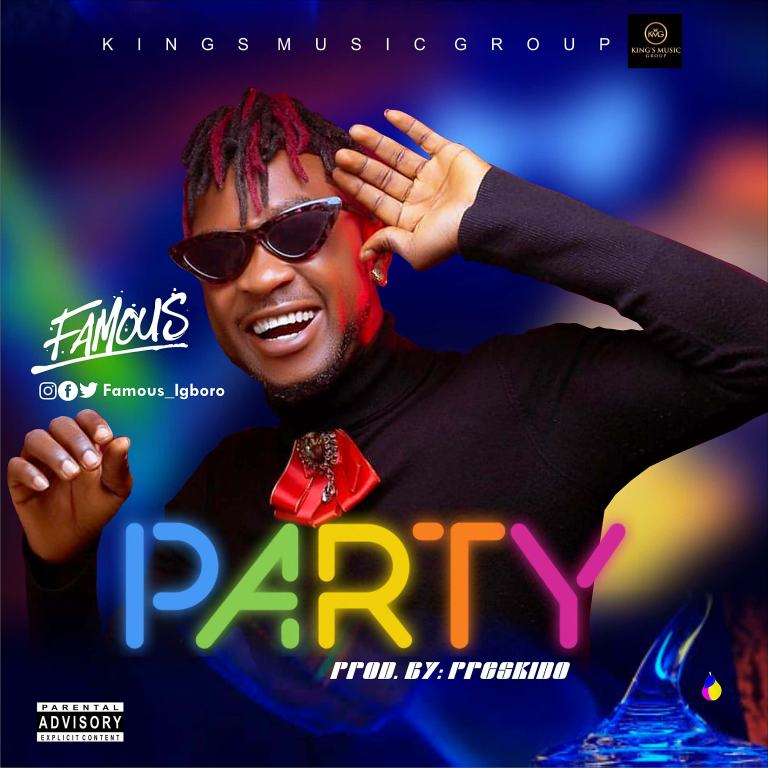 [MUSIC] Famous Igboro – PARTY