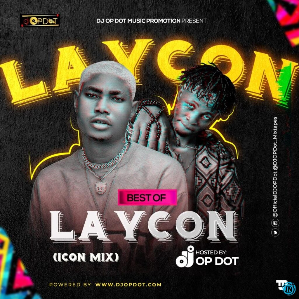 [Music] DJ OP Dot – Best Of Laycon (Icon Mix)
