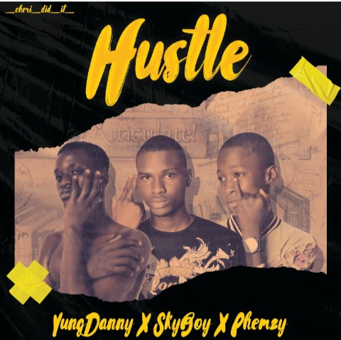 Yungdanny X Skyboy X Phemzy – Hustle Mp3 Download
