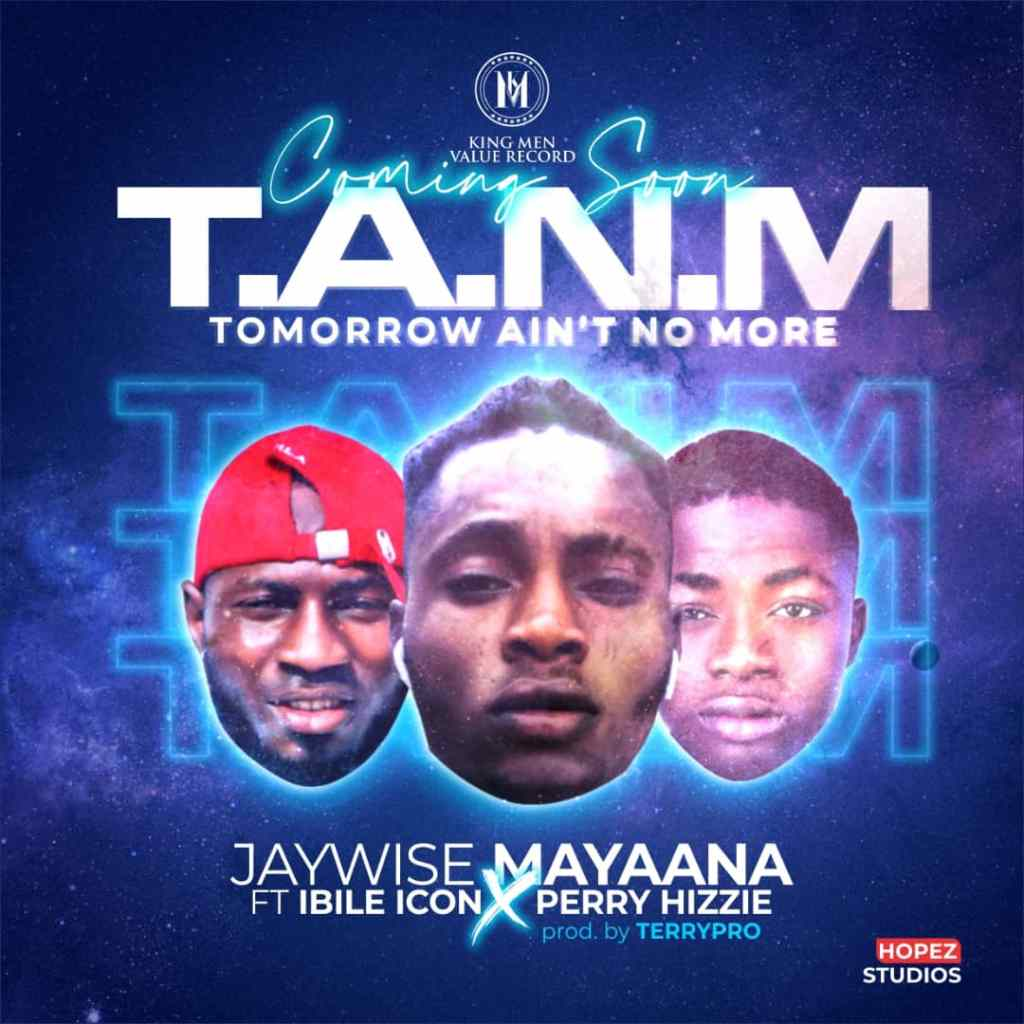 Jaywise Mayaana ft Ibileicon X Perry hizzie – T.A.N.M