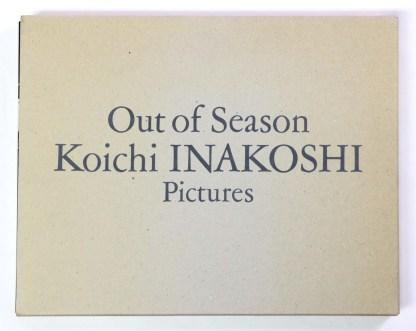 Out of Season Koichi Inakoshi Pictures 稲越功一写真集