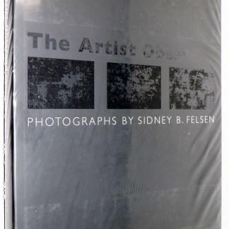 Sidney B. Felsen:The Artist Observed