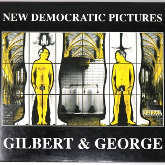 Gilbert and George:New Democratic Pictures