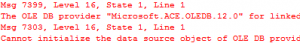 "OLE DB provider ""Microsoft.ACE.OLEDB.12.0"" for linked server ""(null)"""