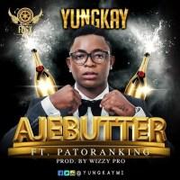 Music Download: YungKay - Ajebutter ft Patoranking
