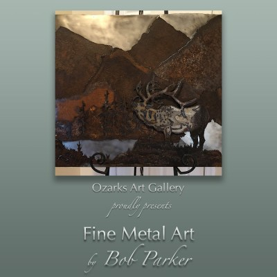 Ozarks Art Gallery | Featuring Fine Metal Art by Bob Parker