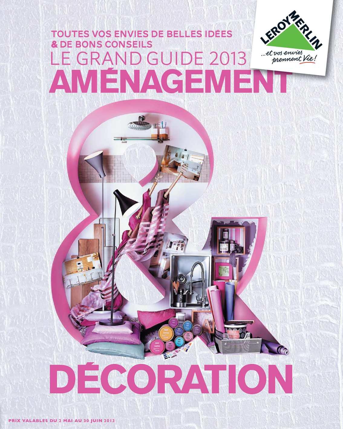 Calameo Leroy Merlin Guide Amenagement Et Decoration Juillet 2013