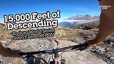 15,000 Feet of Descending in a Day! Sven vs. Zermatt Enduro World Series