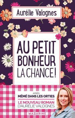Au petit bonheur la chance Aurélie Valognes