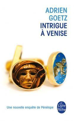 Intrigue à Venise, Adrien Goetz