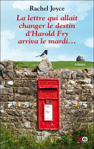 La lettre qui allait changer le destin d'Harry Fry arriva un mardi, Rachel Joyce