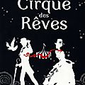 Le cirque des rêves, erin morgenstern