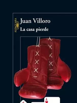 """""""La casa pierde"""", de Juan Villoro Foto: Alfaguara"""