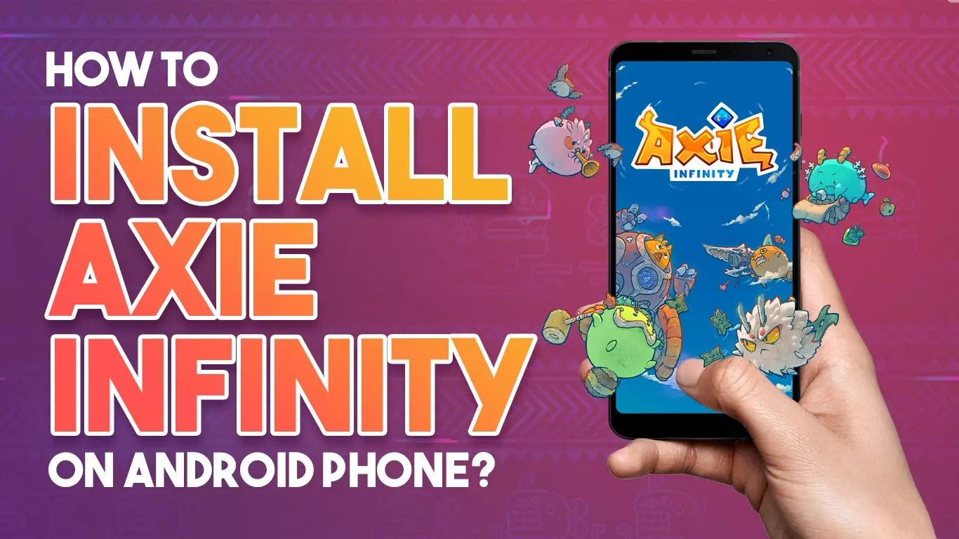 How To Install Axie Infinity on Android in 4 Easy Steps