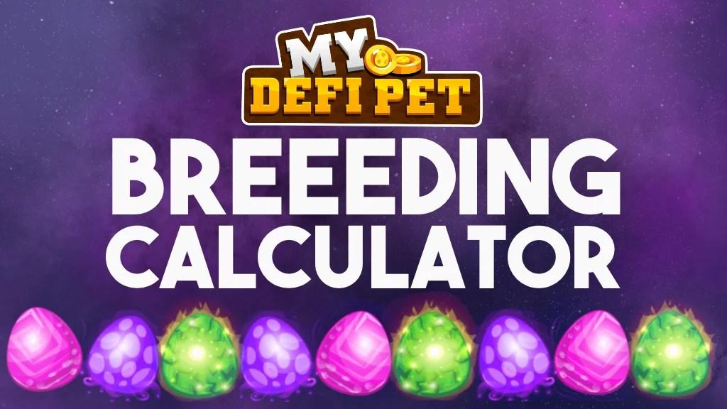 My Defi Pet Breeding Calculator   My Defi Pet