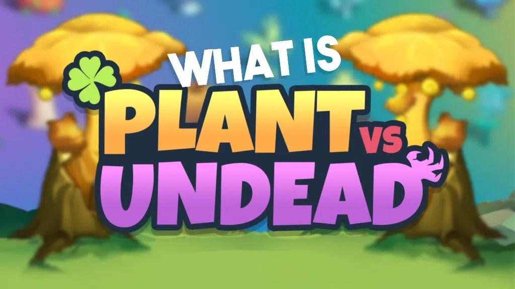 What is Plants vs. Undead? | P2ENews.com