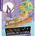 Sorcière josepha de la luna : je veux être une pirate ! estelle billon-spagnol