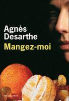 Mangez moi, Agnès Desarthe